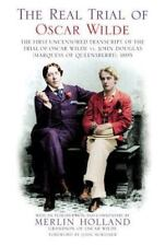 The Real Trial of Oscar Wilde : The First Uncensored Transcript of The-ExLibrary