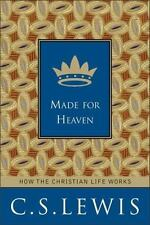 Made for Heaven: How the Christian Life Works Lewis, C. S. Hardcover Book New