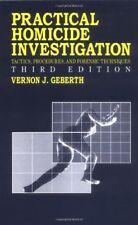 Practical Homicide Investigation: Tactics, Procedures, and Forensic Technique…