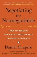 Negotiating the Nonnegotiable : How to Resolve Your Most Emotionally Charged...