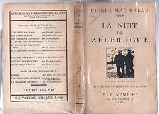 PIERRE MAC ORLAN # LA NUIT DE ZEEBRUGGE # EO 1934 LE MASQUE LEGENDES DE LA MER