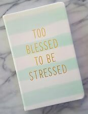 NEW Blank Journal TOO BLESSED TO BE STRESSED Inspiring Prayer Diary Eccolo AQUA