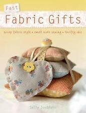 Fast Fabric Gifts: Scrap Fabric Style, Small Scale Sewing, Thrifty Chic: 30 Irre