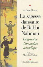 La sagesse dansante de Rabbi Nahman maitre hassidique. Arthur Green. 2000