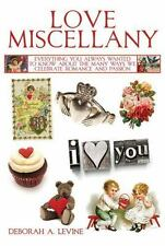 Love Miscellany: Everything You Always Wanted to Know About the Many Ways We Cel
