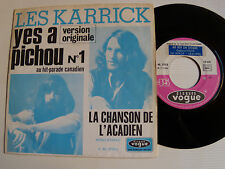 "LES KARRICK : Yes a pichou / chanson de l'acadien 7"" 1971 French VOGUE 27013"