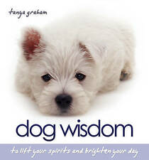 Dog Wisdom : To Lift Your Spirits and Brighten Your Day by Tanya Graham (EA7160)