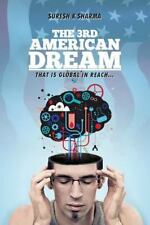 The 3rd American Dream : That Is Global in Reach by Suresh Sharma (2014,...