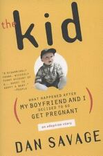 The Kid: What Happened After My Boyfriend and I Decided to Go Get Pregnant by S