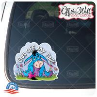 "Eeyore""Get Off My Tail!"" Vinyl Decal Sticker for Cars/Trucks"