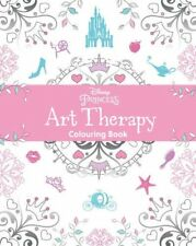 Disney Princess Art Therapy Colouring Book By Parragon Books