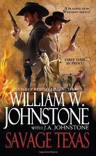 Savage Texas by William W. Johnstone, J.A. Johnstone