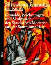 New, Internationale Sprachen der Kunst: Gemälde Zeichnungen und Skulpturen der K