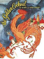 The Golden Cockerel: From the Original Russian Fairy Tale of Alexander Pushkin by Elaine Pogany (Paperback, 2013)