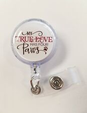 Pet Lovers, My True Love has Four Paws. Retractable Badge Name Tag ID Holder 3D