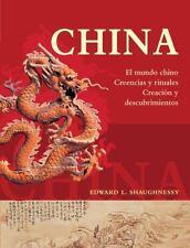 China: El mundo chino, creencias y rituales, creacion y descubrimientos (Spanish