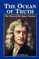 Ocean of Truth : The Story of Sir Isaac Newton, Paperback by McPherson, Joyce...