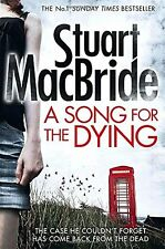STUART MACBRIDE __ A SONG FOR THE DYING __ BRAND NEW __ FREEPOST UK