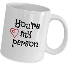 You're My Person Romantic Gift Mug for Best Friend Husband Wife Anniversary Day