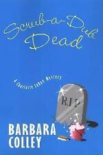 Scrub-a-Dub Dead (Charlotte LaRue Mystery Series, Book 6)-ExLibrary