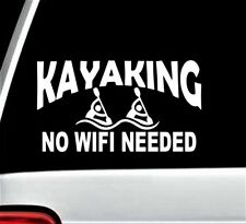 Kayaking No Wifi Needed Kayak Decal Sticker for Car Window Canoe Paddle BG 112