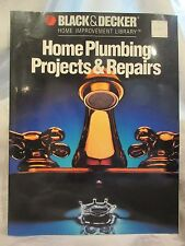Home Plumbing Projects and Repairs ~Black & Decker Home Improvement Library PB