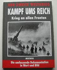 KAMPF UMS REICH - KRIEG AN ALLEN FRONTEN / DOKUMENTATION DER 2.WELTKRIEG