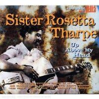 SISTER ROSETTA THARPE - UP ABOVE MY HEAD  CD NEW!