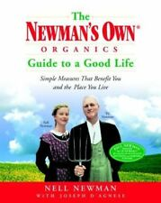 The Newman's Own Organics Guide to a Good Life: Simple Measures That Benefit You