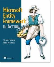 Entity Framework 4 in Action: By Mostarda, Stefano, Sanctis, Marco De, Bochic...