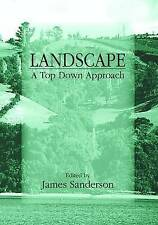 Landscape Ecology: A Top Down Approach (Landscape Ecology Series) by Sanderson,