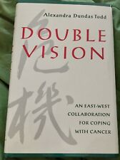 Double Vision : An East-West Collaboration for Coping with Cancer ~Hardcover NEW