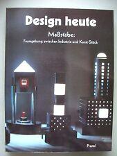 Design heute Maßstäbe: Formgebung zwischen Industrie Kunststück 1988