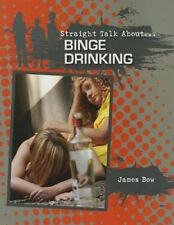 USED (GD) Binge Drinking (Straight Talk About...(Crabtree)) by James Bow