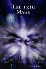 The 13th Mage, by Inelia Benz, Paperback