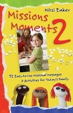 Missions Moments 2: 52 Easy to Use Missional Messages & Activities for-ExLibrary
