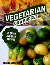Vegetarian on a Budget : 50 Quick and Easy Recipes by Rachel Andrews (2013,...