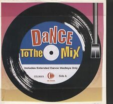 DANCE TO THE MIX includes extended dance medleys only cd 9 track