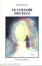Livre ésotérisme  le couloir des élus - Marie Bolduc    book