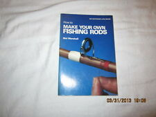 How to Make Your Own Fishing Rods by Mel Marshall (1982, Paperback) First Print