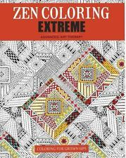 ZEN COLORING EXTREME - GUILD OF MASTER CRAFTSMAN PUBLICATIONS (COR) - NEW PAPERB
