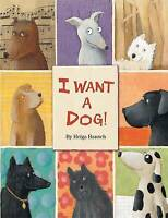 I Want a Dog! by Bansch, Helga, NEW Book, FREE & FAST Delivery, (Hardcover)