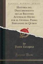 Historia Del Descubrimiento de Las Regiones Austriales Hecho Por el General...