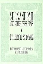 SHENANDOAH AND OTHER VERSE PLAYS - SCHWARTZ, DELMORE/ PHILLIPS, ROBERT (EDT) - N