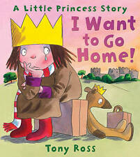 I Want to Go Home! by Tony Ross   BRAND NEW PAPERBACK   H4