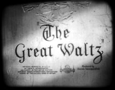 16MM FEATURE THE GREAT WALTZ, MGM 1938
