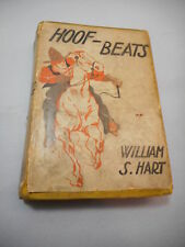 Hoof Beats by William S. Hart, Dial Press 1st Edition, Dust Cover, Western 1933