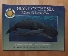 Smithsonian Oceanic Collection: Giant of the Sea : The Story of a Sperm Whale b…