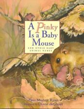 A Pinky is a Baby Mouse: And Other Baby Animal Names