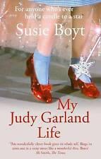 My Judy Garland Life, Susie Boyt, Paperback, New